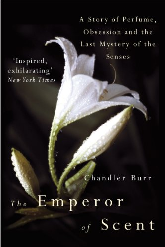 The Emperor Of Scent: A Story of Perfume, Obsession and the Last Mystery of the Senses (English Edition)