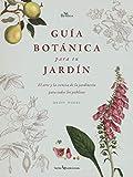 Guia botánica para tu jardín: El arte y la ciencia de la jardinería para todos los públicos: 1...