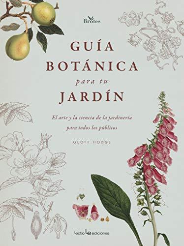 Guia botánica para tu jardín: El arte y la ciencia de la jardinería para todos los públicos: 1 (Brotes)