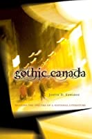 Gothic Canada: Reading The Spectre Of A National Literature (cuRRents)