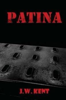 Patina by [j.W. Kent]