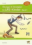 Übungen & Strategien für LRS-Kinder - Band 1: Vier einfache Strategien mit passenden Übungen (2. bis 4. Klasse) (Fit trotz LRS - Grundschule)