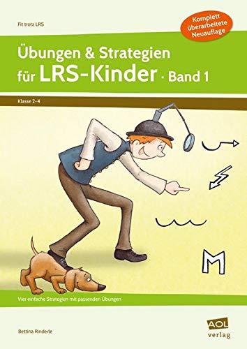 Übungen & Strategien für LRS-Kinder - Band 1: Vier einfache Strategien mit passenden Übungen (2. bis 4. Klasse): Vier einfache Strategien mit ... bis 4. Klasse) (Fit trotz LRS - Grundschule)