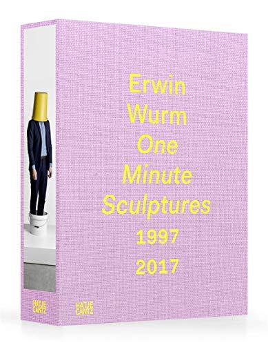 Erwin Wurm: One Minute Sculptures 1997-2017 - Partnerlink