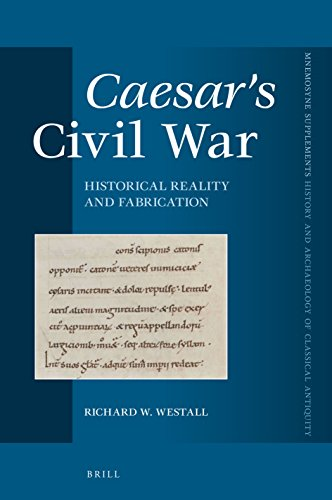 Caesar's Civil War: Historical Reality and Fabrication (Mnemosyne, Supplements)