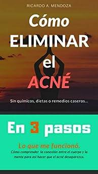 Book's Cover of Cómo Eliminar el Acné: En tres pasos Versión Kindle