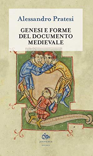 Genesi e forme del documento medievale