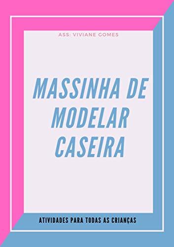 MASSINHAS DE MODELAR CASEIRAS: MASSINHAS FACEIS E RAPIDAS DE FAZER
