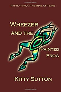 Wheezer and the Painted Frog (Special Edition)