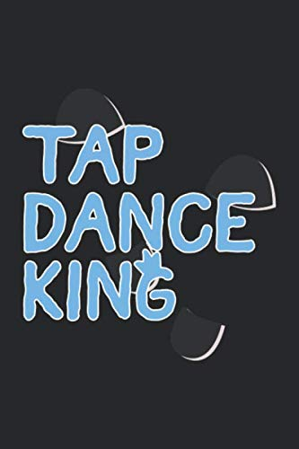 Tap Dance King: 6x9 Ruled Notebook, Journal, Daily Diary, Organizer, Planner