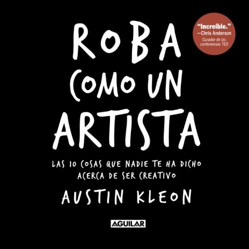 Roba como un artista (Spanish Edition) by Austin Austin Kleon (2012-10-01)