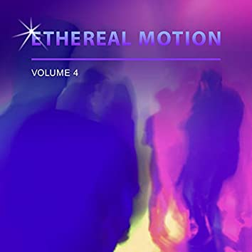 Ethereal Motion, Vol. 4