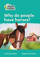 Level 3 - Why do people have horses? (Collins Peapod Readers)
