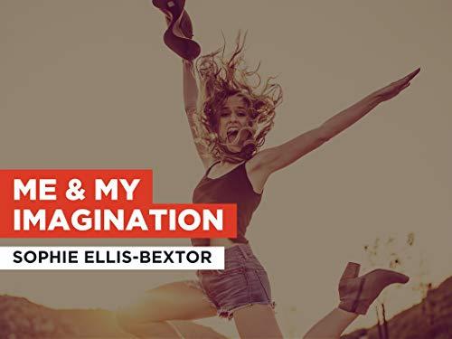 Me & My Imagination al estilo de Sophie Ellis-Bextor