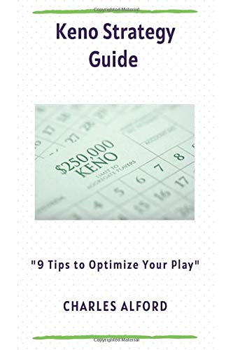 Keno Strategy Guide: 9 Tips to Optimize Your Play