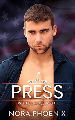 Press: A White House Gay Romance (White House Men Series Book 1) (English Edition)