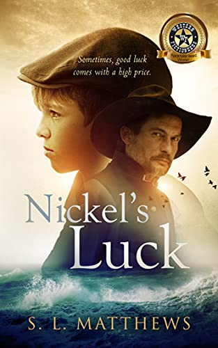 Nickel's Luck: Superstitious Sailors. Rugged Cowboys. An Epic Journey.