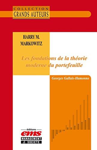 Harry M. Markowitz - Les fondations de la théorie moderne...
