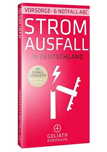 Stromausfall in Deutschland – Vorsorge- & Notfall-ABC: Mit herausnehmbarer Notfall-Karte (GOLIATH Kurzhilfe)