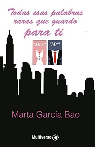 Todas esas palabras raras que guardo para ti de Marta García Bao