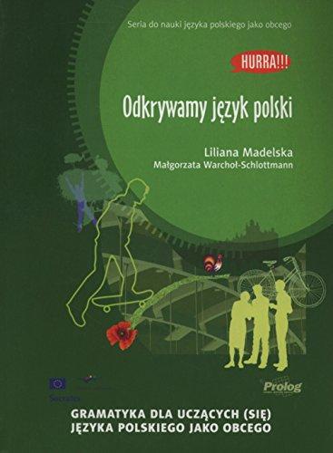 Hurra! Odkrywamy Jezyk Polski (Polish Edition of Discovering Polish: A Learner's Grammar) 2013