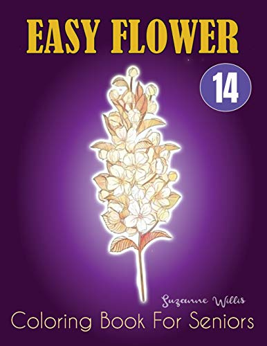 Easy Flower Coloring Book for Seniors: Flowers for Beginners: An Adult Activity Coloring Book with Fun, Easy, and Relaxing Coloring Pages (flowers coloring books for adults relaxation Vol.14)