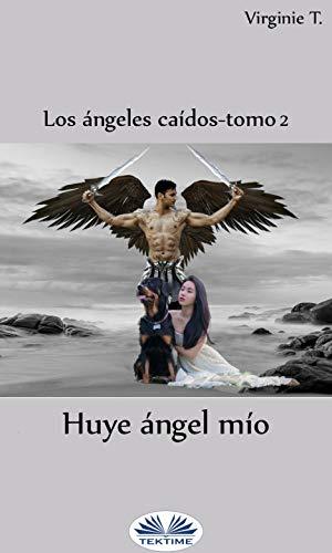 Huye, Ángel Mío de Virginie T.