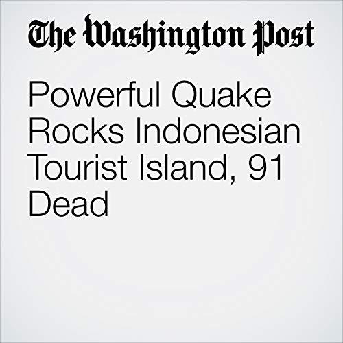 Powerful Quake Rocks Indonesian Tourist Island, 91 Dead copertina
