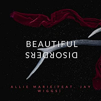 Beautiful Disorders (feat. Jay Wiggs)