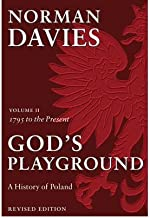 [(God's Playground: 1795 to the Present Volume II: A History of Poland)] [ By (author) Norman Davies ] [February, 2006]