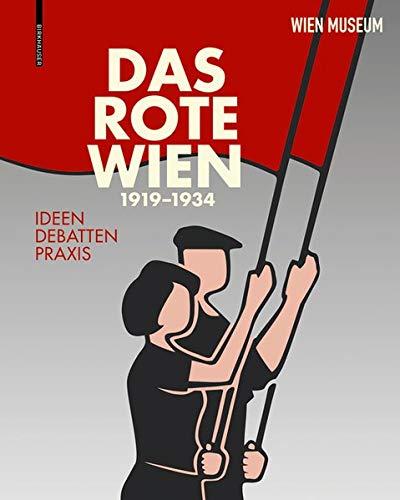 Das Rote Wien – 1919 bis 1934: Ideen. Debatten. Praxis.