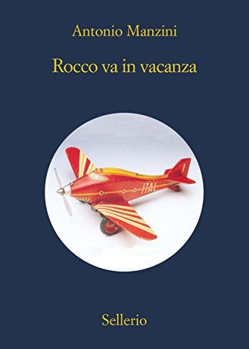 Rocco va in vacanza (Il vicequestore Rocco Schiavone Vol. 5)
