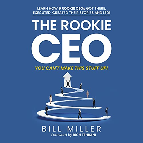 The Rookie CEO, You Can't Make This Stuff Up! cover art
