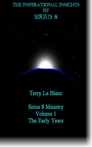 The Inspirational Insights of Sirius 8 (The Early Years) (English Edition)