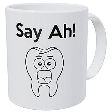 Wampumtuk Say Ah! Dental, Dentist, Tooth 11 Ounces Funny Coffee Mug