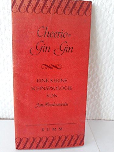 Cheerio - Gin Gin : Eine kleine Schnapsologie. Zeichnungen von Gisela Hofmann