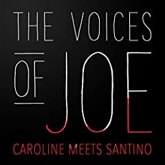 The Voices of Joe: Caroline Meets Santino