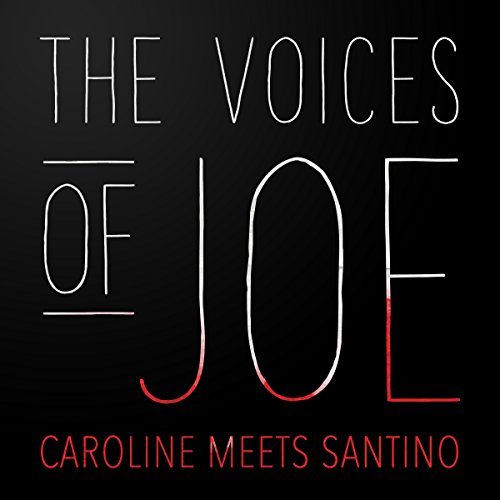 The Voices of Joe: Caroline Meets Santino audiobook cover art