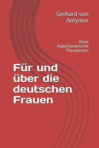 Für und über die deutschen Frauen: Neue hypochondrische Plaudereien