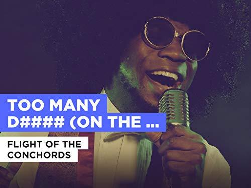 Too Many D#### (On The Dancefloor) im Stil von Flight Of The Conchords