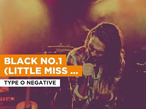 Black No.1 (Little Miss Scare-All) im Stil von Type O Negative
