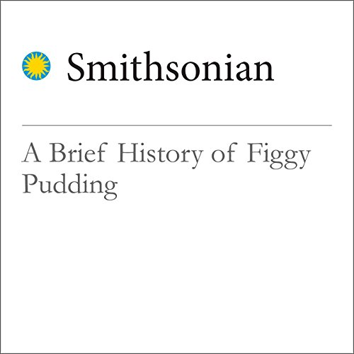 A Brief History of Figgy Pudding audiobook cover art
