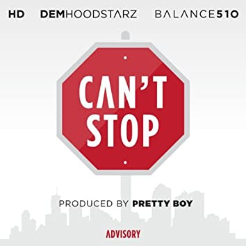 Can't Stop (feat. Hd & Dem Hoodstarz)