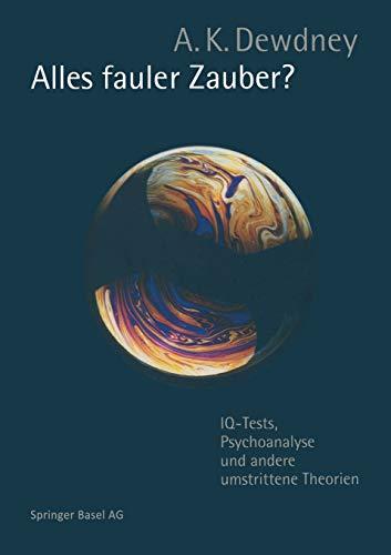 Alles fauler Zauber?: IQ-Tests, Psychoanalyse und andere umstrittene Theorien