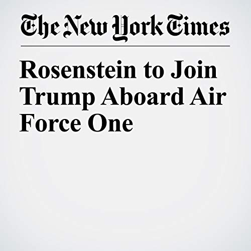 Rosenstein to Join Trump Aboard Air Force One copertina