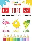 TURC: Apprendre les couleurs en coloriant - Méthode ludique pour mémoriser les couleurs en Turc et retenir du vocabulaire (animaux, fruits et légumes, ... - Pour enfants dès 4 ans et adultes !