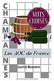 Mots Croisés Les AOC de France: |spécial Vins de France AOC |15 X 21 cm | 20 grilles | MOTS CROISES amateur de vin | oenologie | connaisseurs avertis ... | raisin | vigne | tonneau | CRUCIVERBISTE