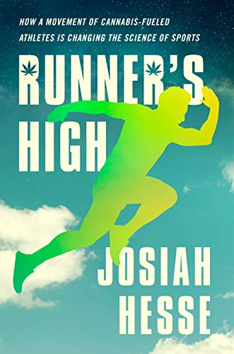 Runner's High: How a Movement of Cannabis-Fueled Athletes Is Changing the Science of Sports