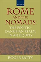 Rome and the Nomads: The Pontic-Danubian Realm in Antiquity