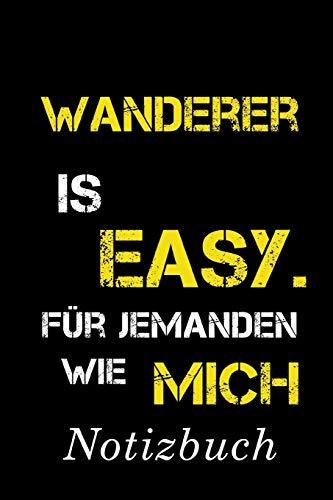 Wanderer Is Easy Für Jemanden Wie Mich Notizbuch: | Notizbuch mit 110 linierten Seiten | Format 6x9 DIN A5 | Soft cover matt |